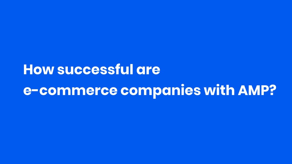 How successful are e-commerce companies with AM...