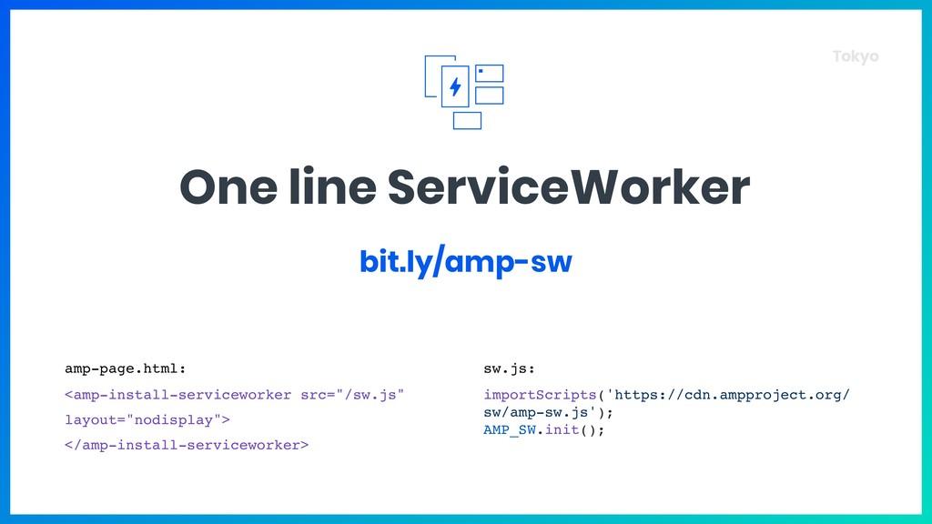 Tokyo One line ServiceWorker bit.ly/amp-sw sw.j...