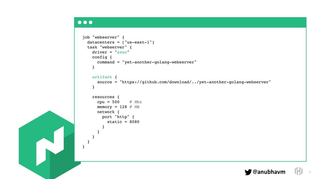 "@anubhavm  !X job ""webserver"" { datacenters = ..."