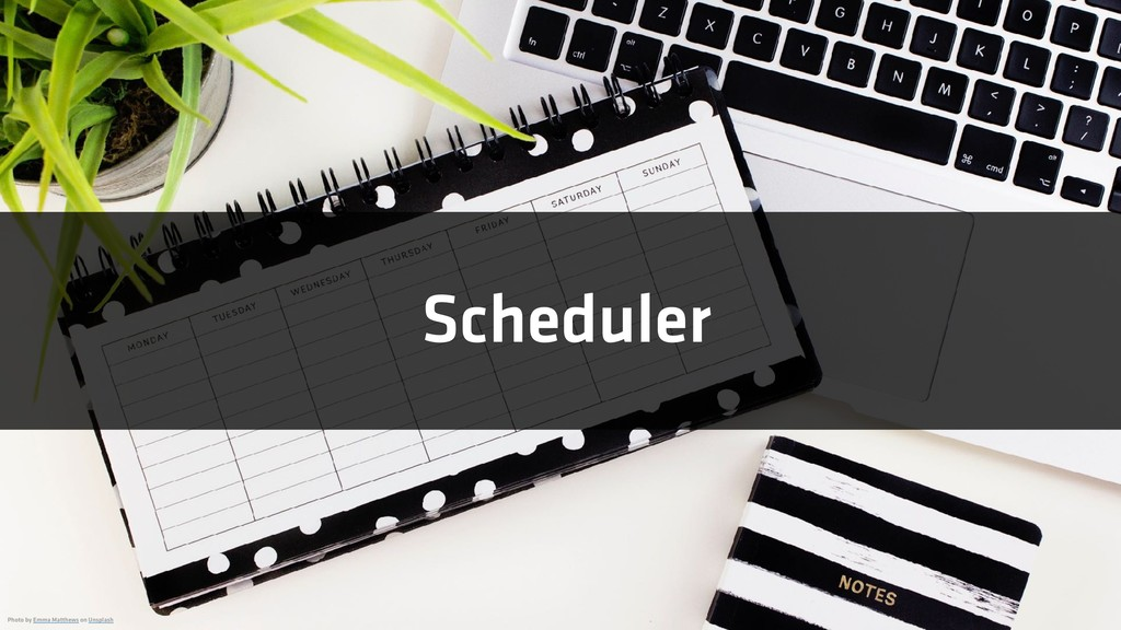 Scheduler Photo by Emma Matthews on Unsplash