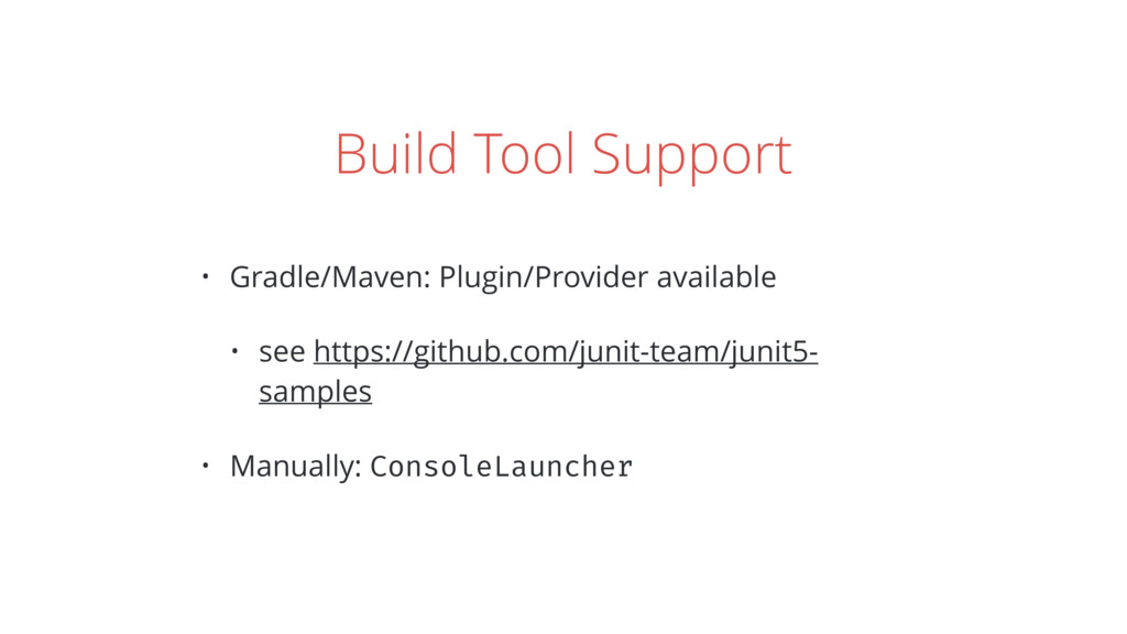 Build Tool Support • Gradle/Maven: Plugin/Provi...
