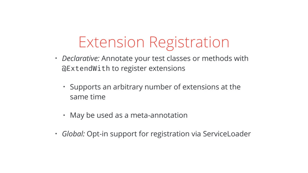 Extension Registration • Declarative: Annotate ...