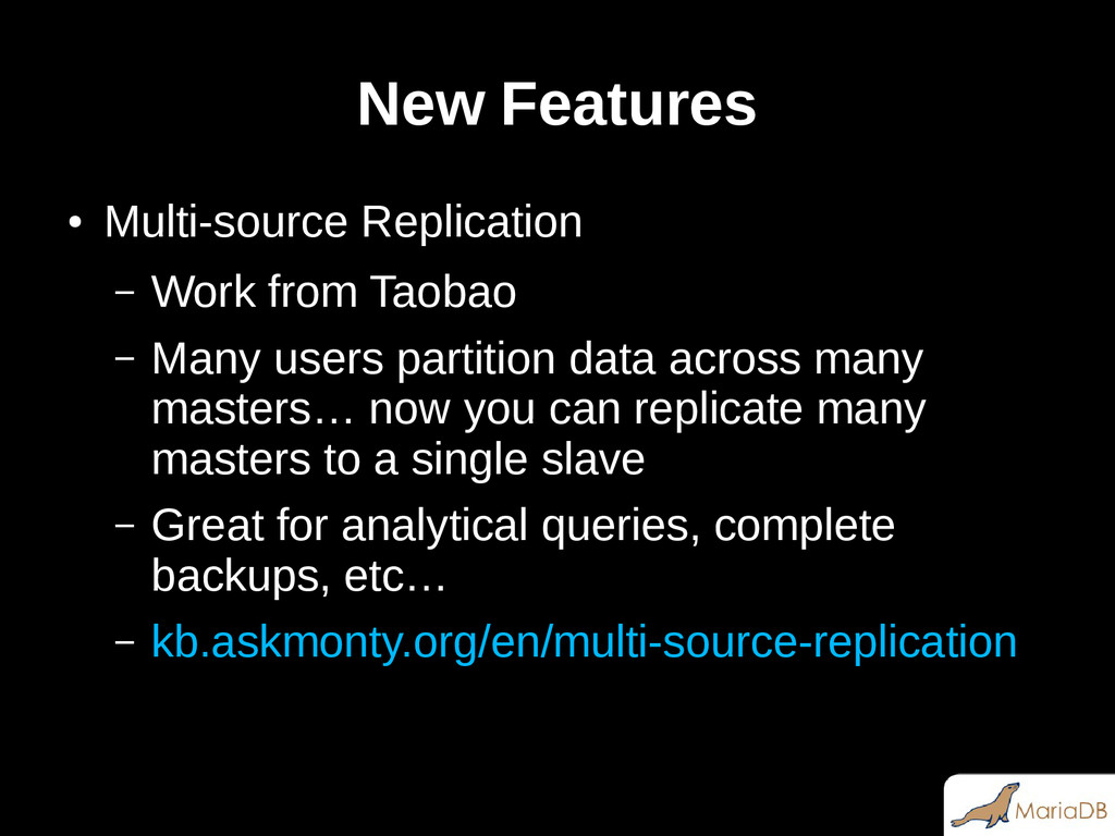 New Features ● Multi-source Replication – Work ...