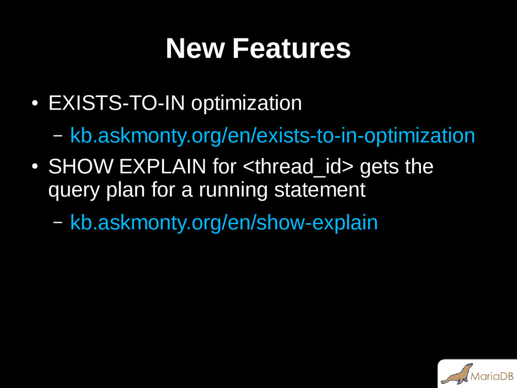 New Features ● EXISTS-TO-IN optimization – kb.a...