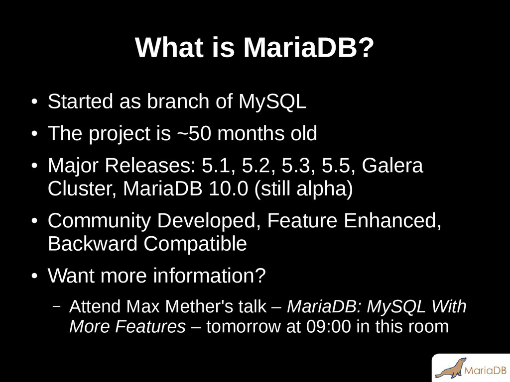What is MariaDB? ● Started as branch of MySQL ●...