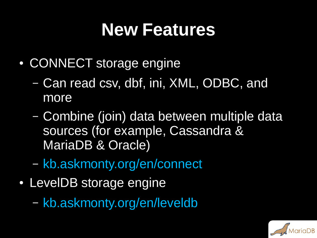 New Features ● CONNECT storage engine – Can rea...