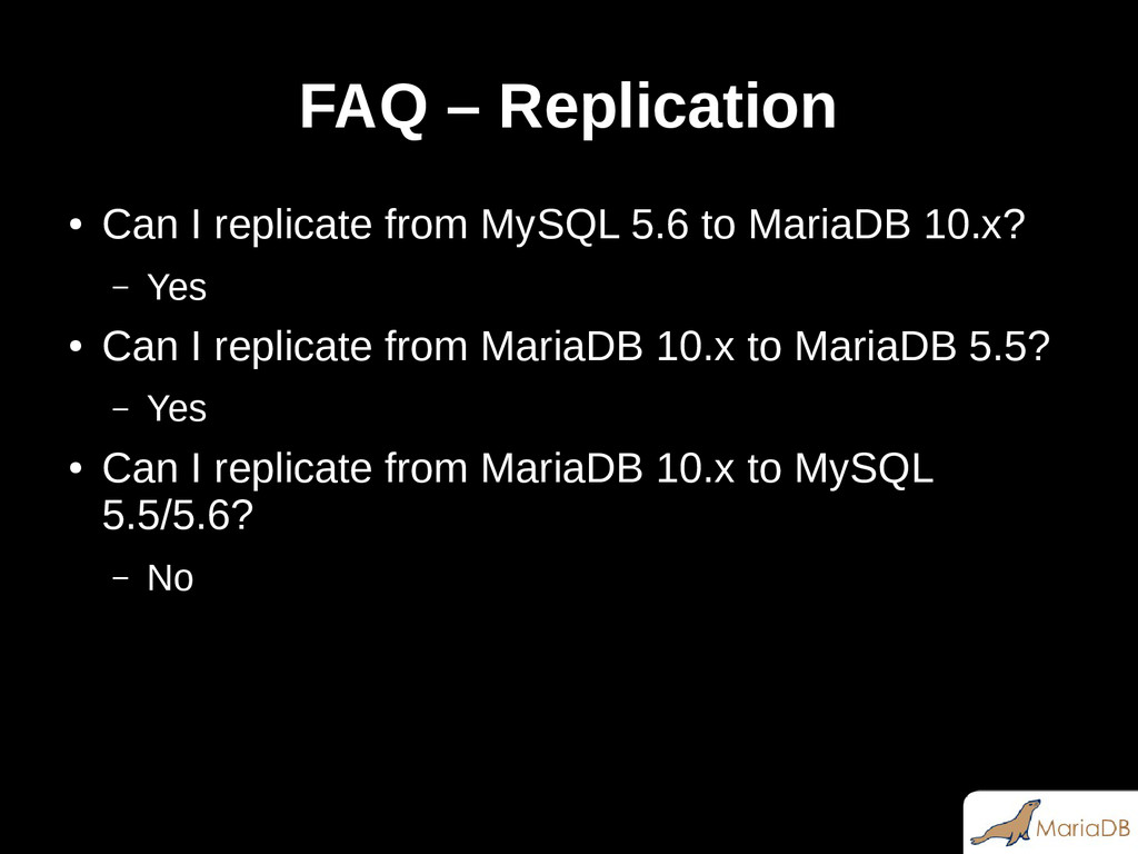 FAQ – Replication ● Can I replicate from MySQL ...