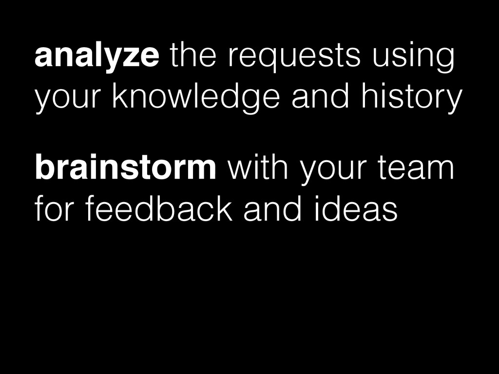 analyze the requests using your knowledge and h...