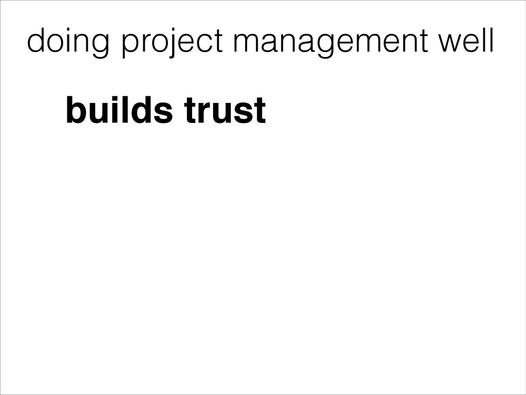 doing project management well builds trust