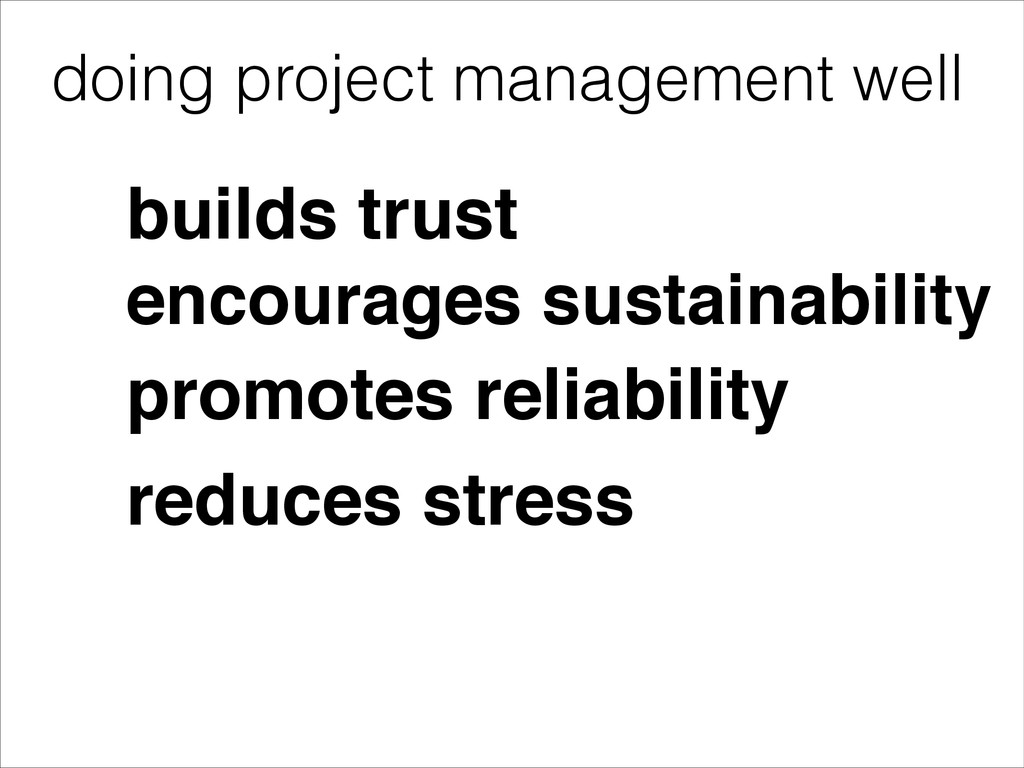 doing project management well builds trust enco...