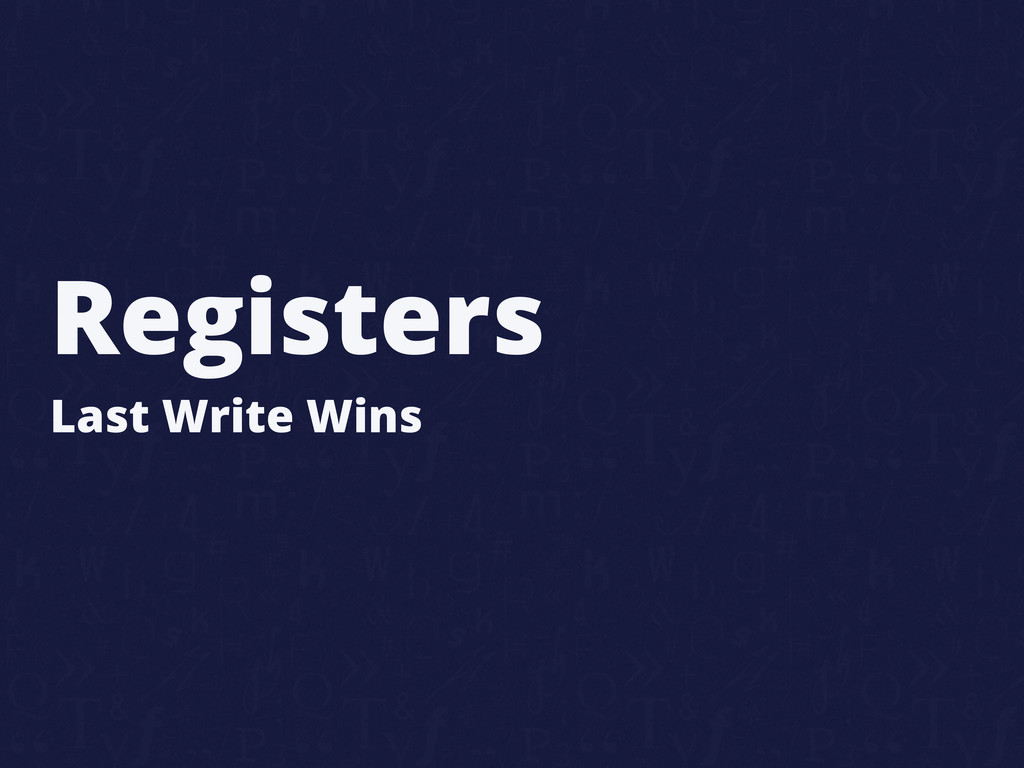 Registers Last Write Wins