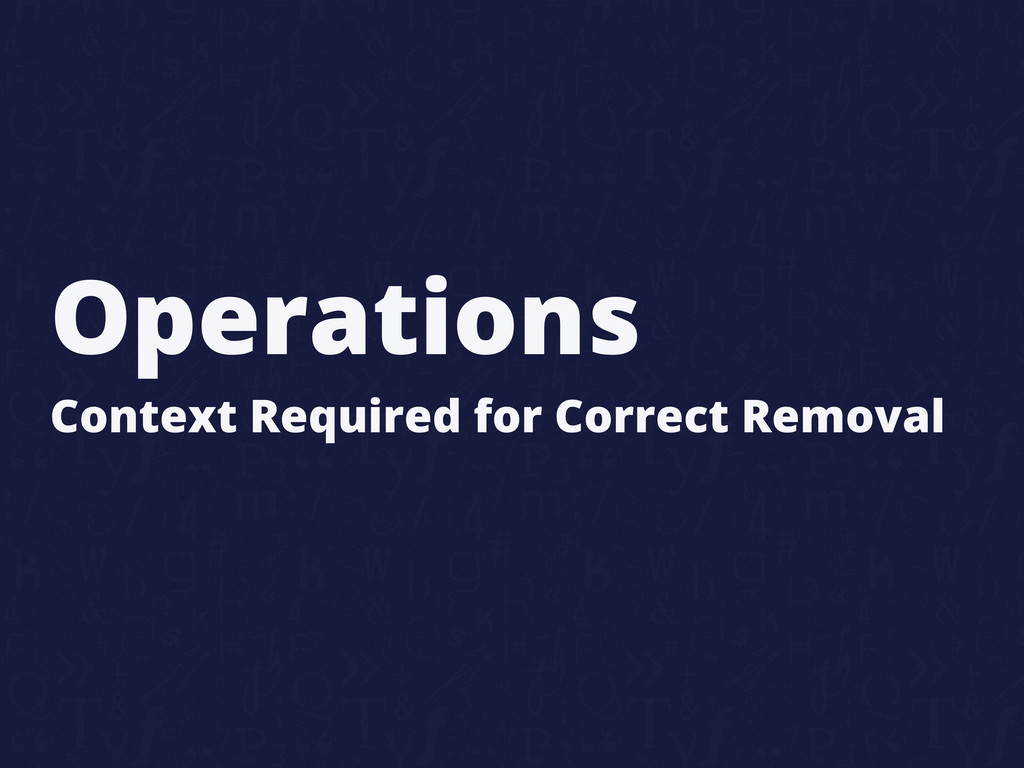 Operations Context Required for Correct Removal