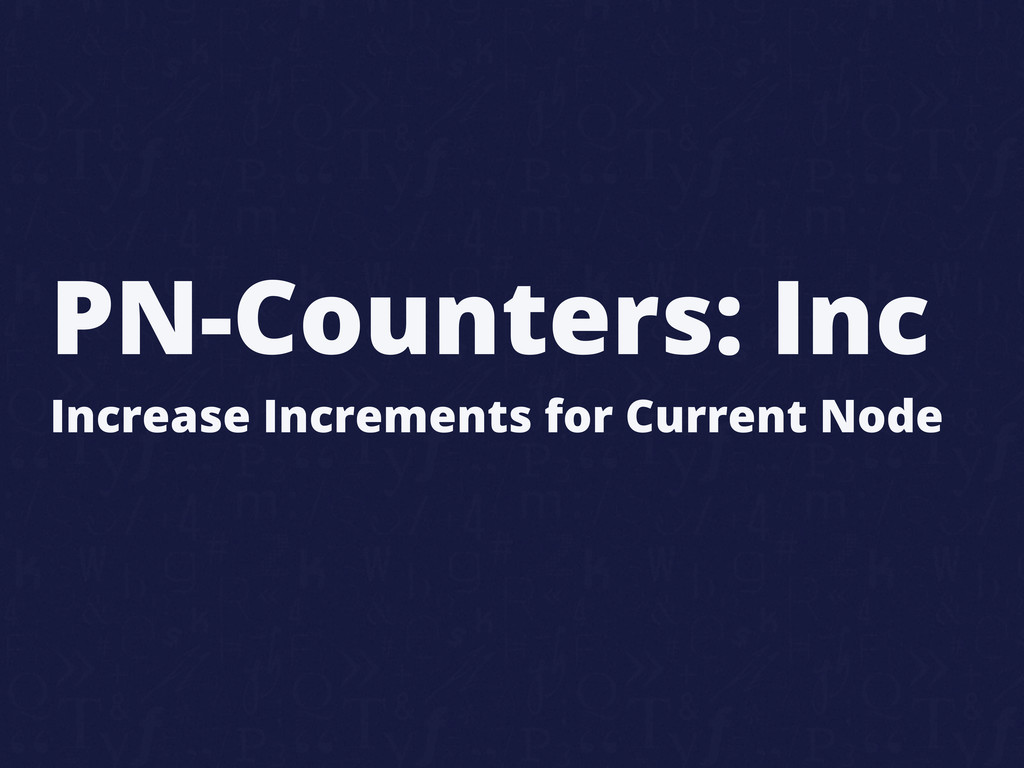 PN-Counters: Inc Increase Increments for Curren...