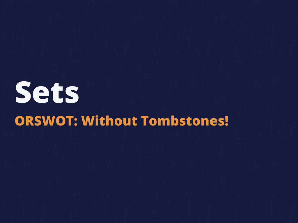 Sets ORSWOT: Without Tombstones!