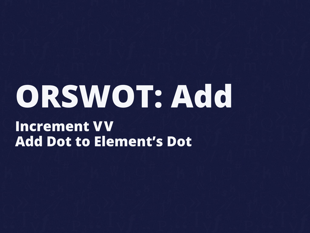 ORSWOT: Add Increment VV Add Dot to Element's D...