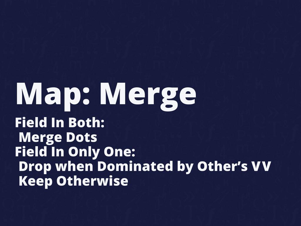 Map: Merge Field In Both: Merge Dots Field In O...