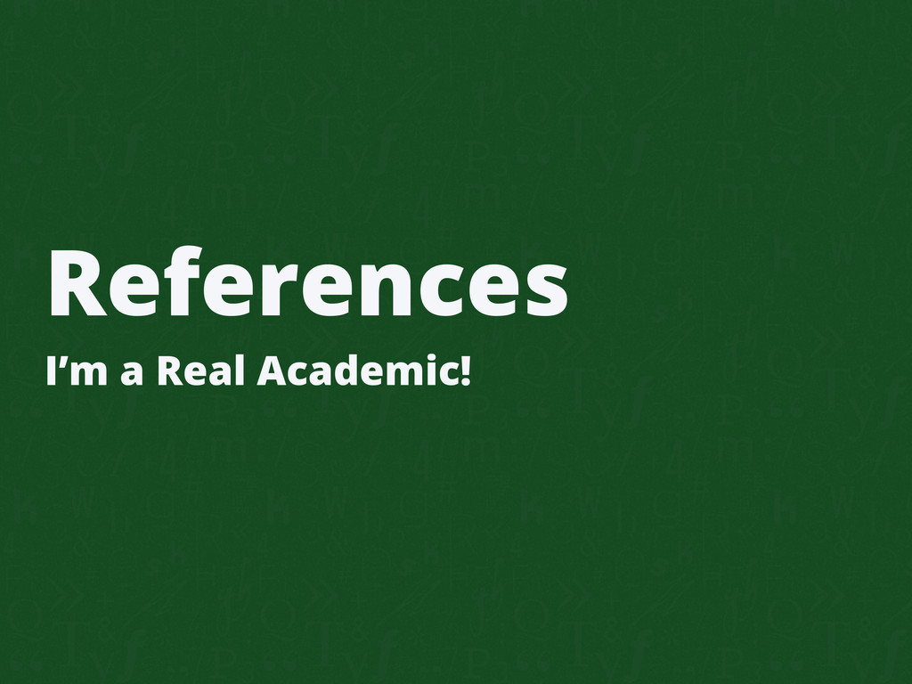 References I'm a Real Academic!