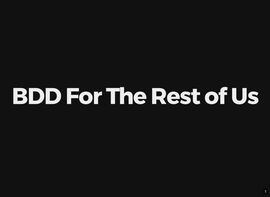 BDD For The Rest of Us 1