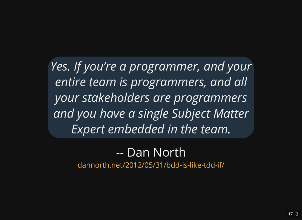 -- Dan North Yes. If you're a programmer, and y...
