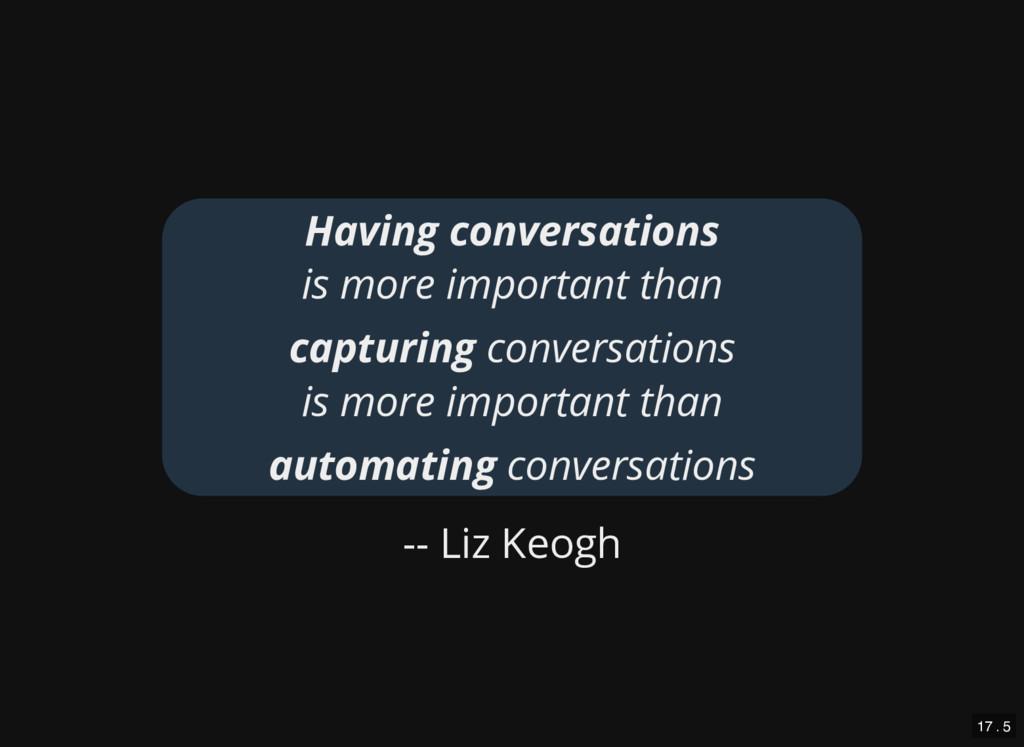-- Liz Keogh Having conversations is more impor...