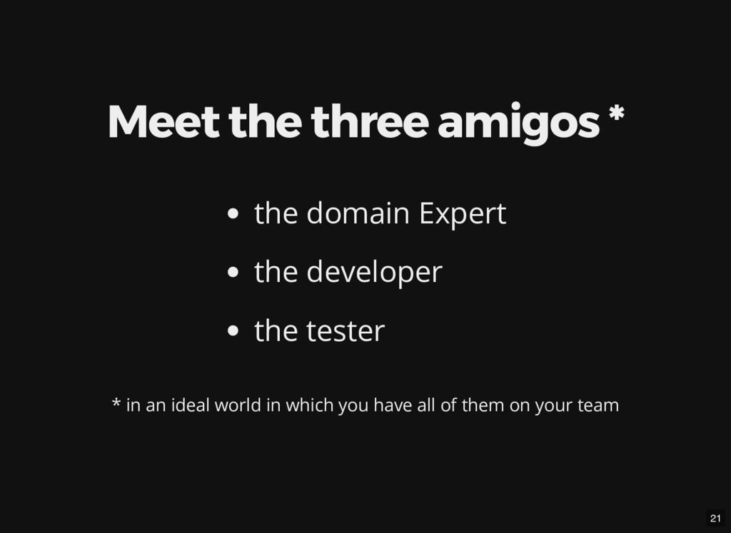 Meet the three amigos * the domain Expert the d...