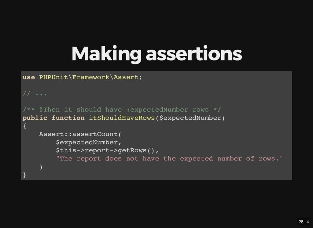 Making assertions use PHPUnit\Framework\Assert;...
