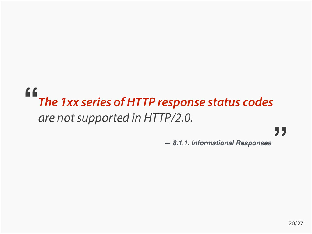 The 1xx series of HTTP response status codes ar...