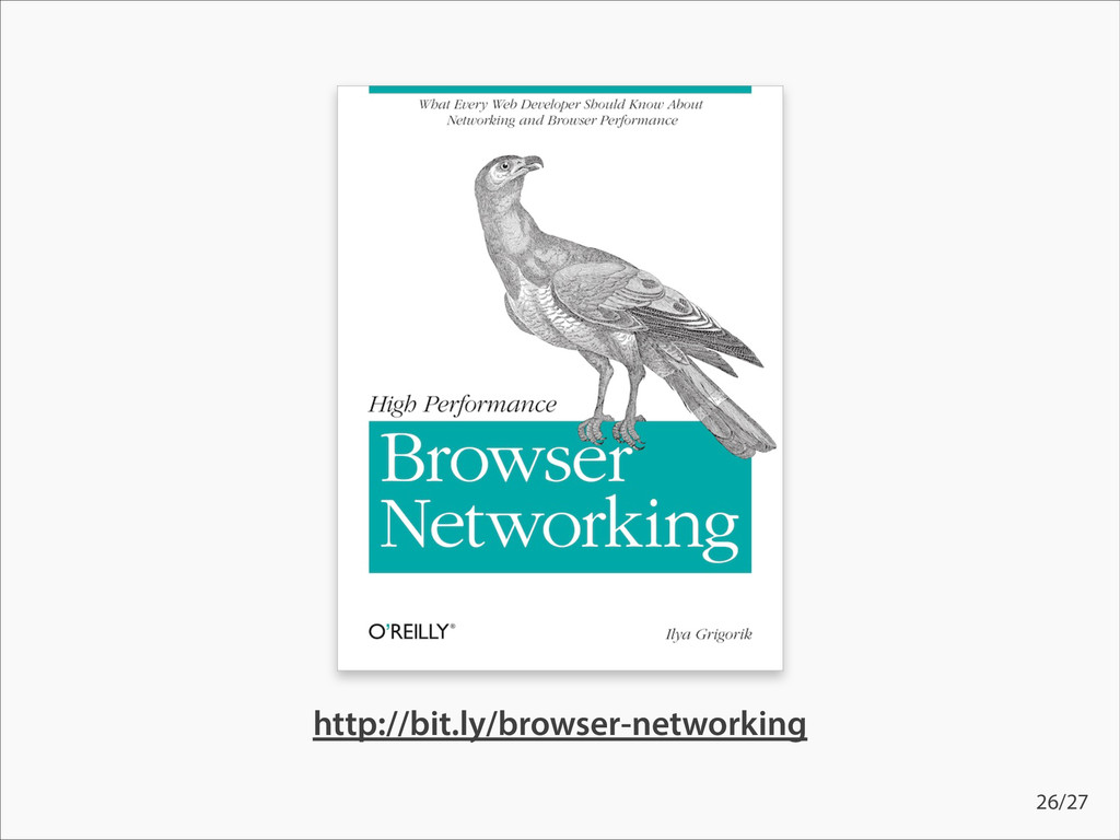 http://bit.ly/browser-networking 26/27