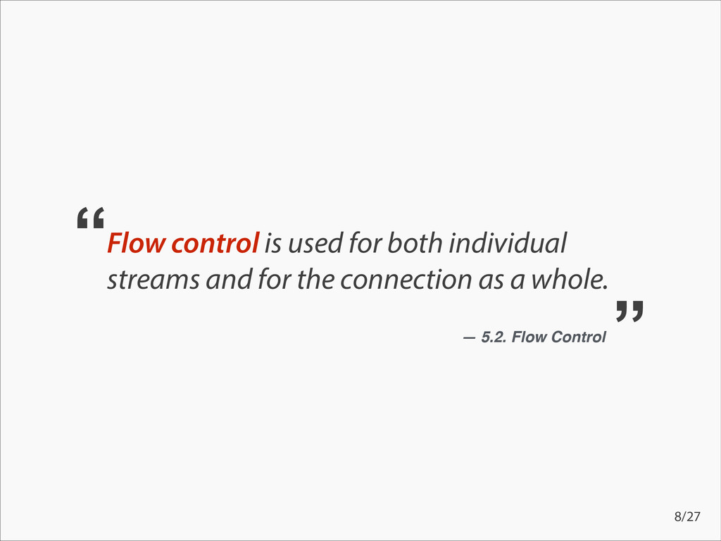 Flow control is used for both individual stream...