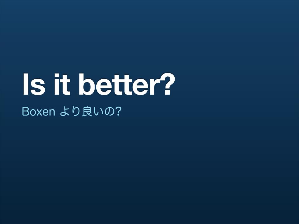 Is it better? #PYFOΑΓྑ͍ͷ
