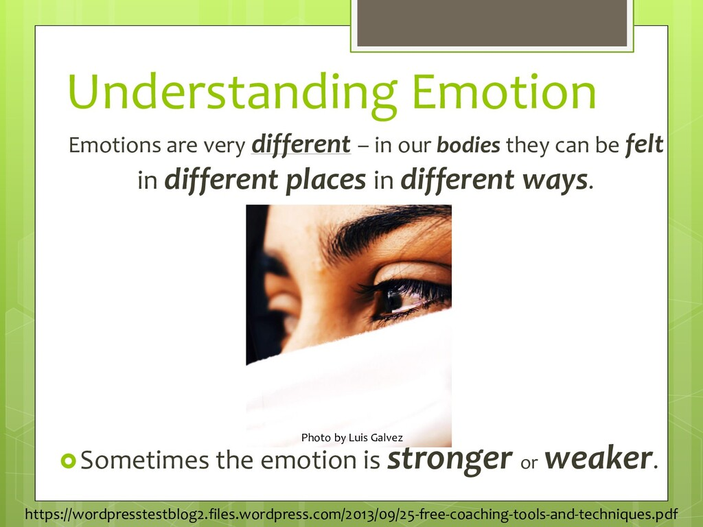 Emotions are very different – in our bodies the...