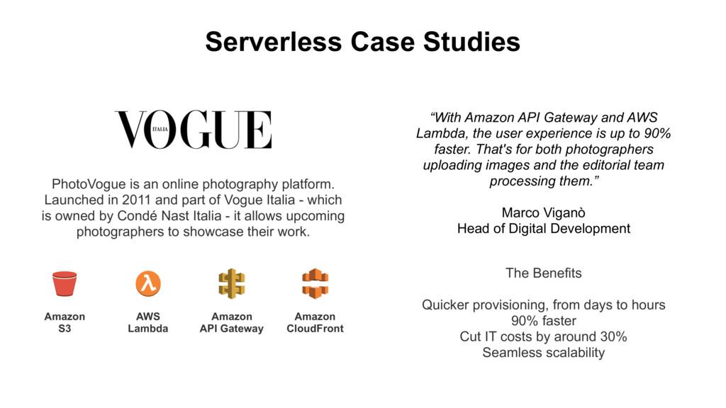 Serverless Case Studies PhotoVogue is an online...