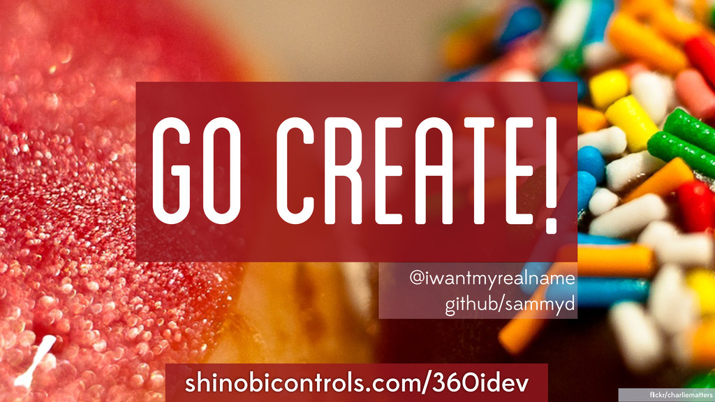 GO Create! flickr/charliematters shinobicontrols...