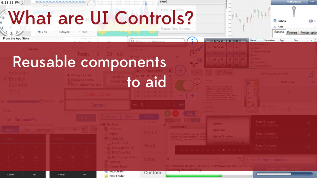 What are UI Controls? Reusable components to aid