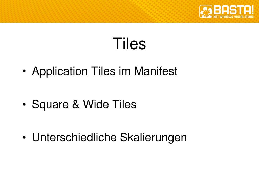 Tiles • Application Tiles im Manifest • Square ...