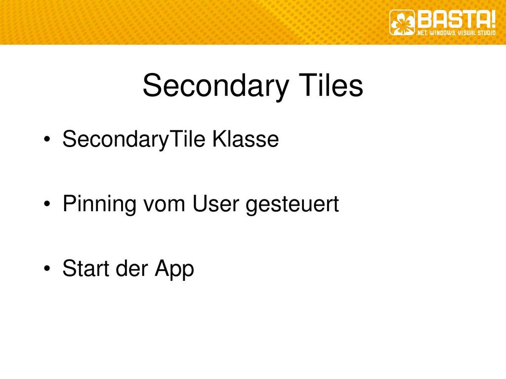Secondary Tiles • SecondaryTile Klasse • Pinnin...