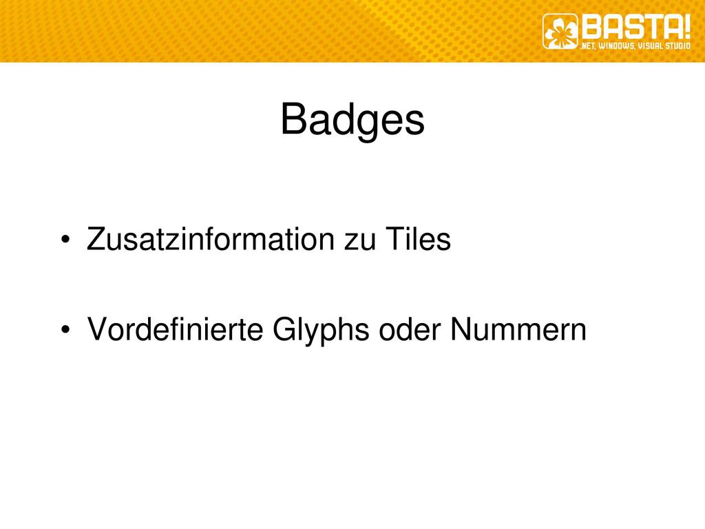 Badges • Zusatzinformation zu Tiles • Vordefini...