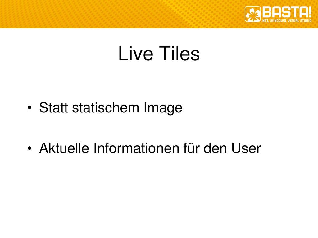 Live Tiles • Statt statischem Image • Aktuelle ...