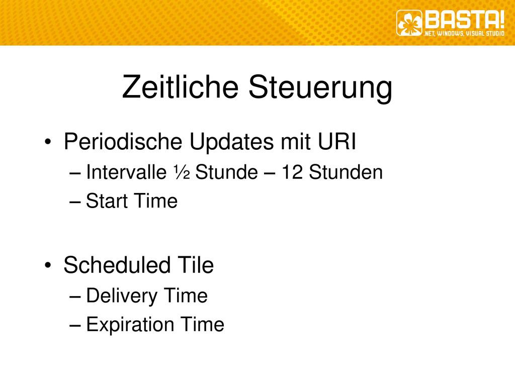 Zeitliche Steuerung • Periodische Updates mit U...