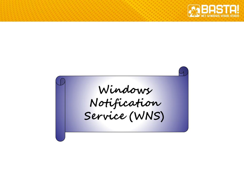 Windows Notification Service (WNS)