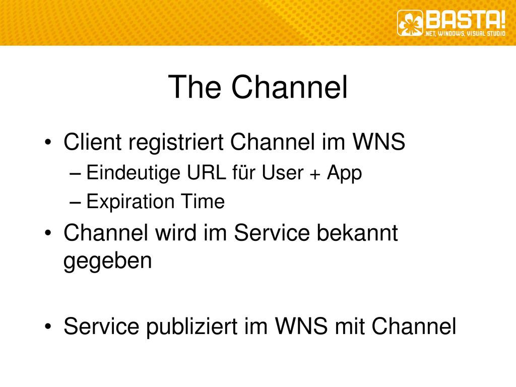 The Channel • Client registriert Channel im WNS...