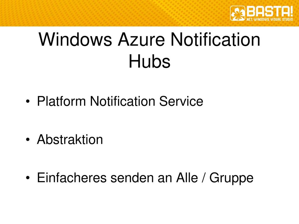 Windows Azure Notification Hubs • Platform Noti...