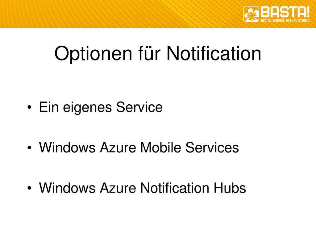 Optionen für Notification • Ein eigenes Service...