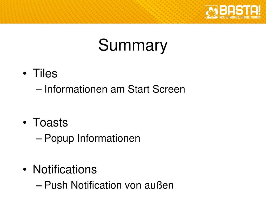 Summary • Tiles – Informationen am Start Screen...