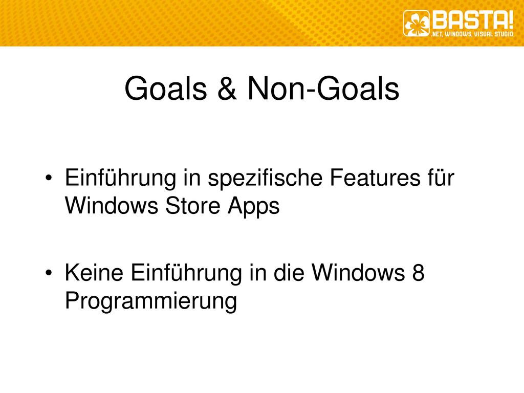 Goals & Non-Goals • Einführung in spezifische F...