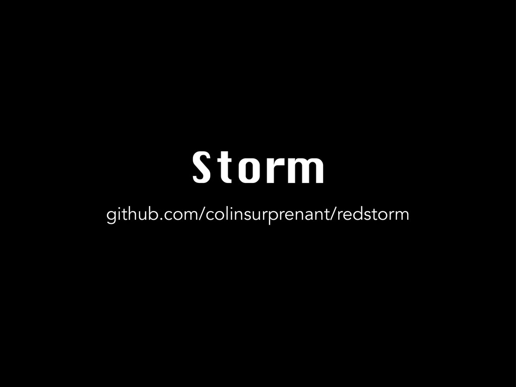Storm github.com/colinsurprenant/redstorm