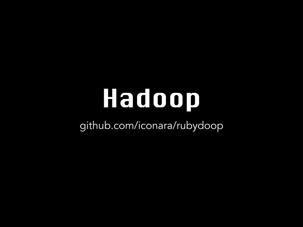 Hadoop github.com/iconara/rubydoop