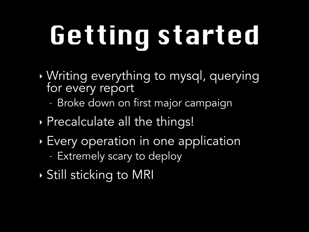 Getting started ‣ Writing everything to mysql, ...