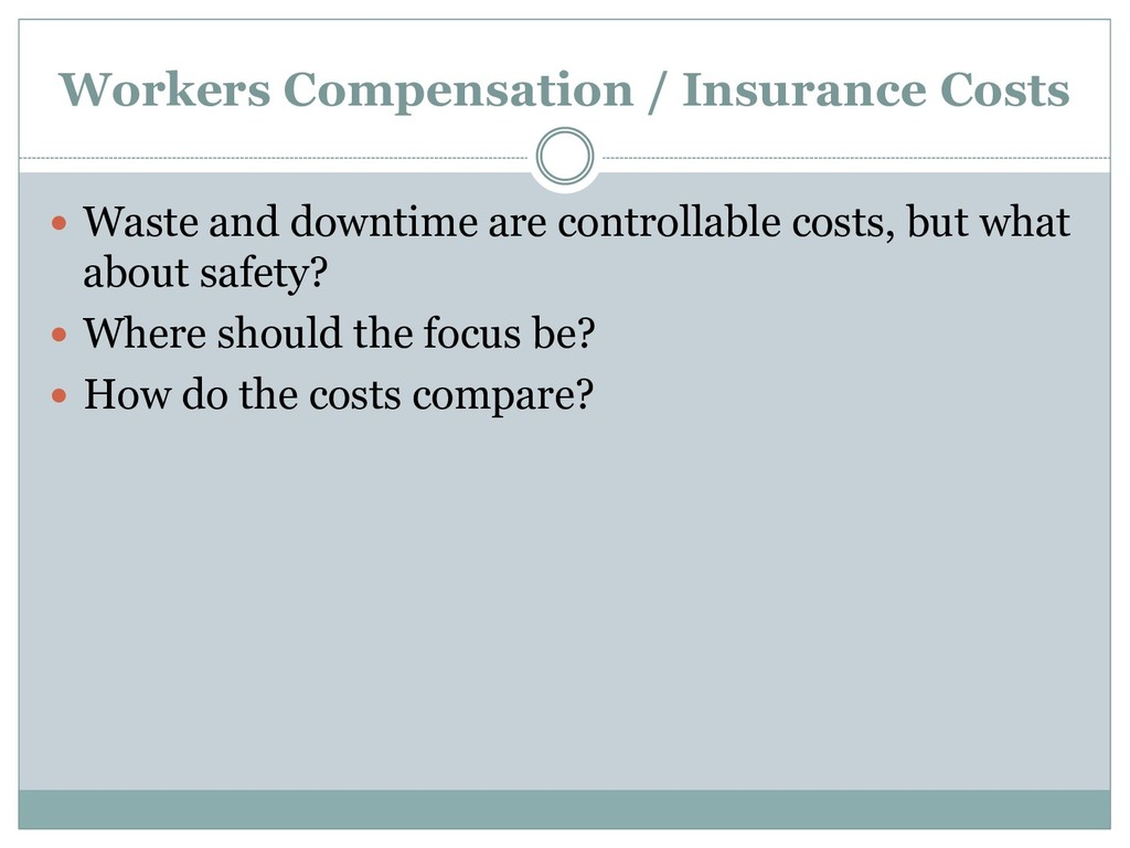 Workers Compensation / Insurance Costs  Waste ...