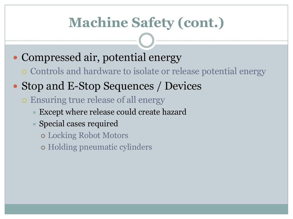 Machine Safety (cont.)  Compressed air, potent...